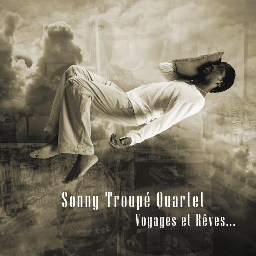 Voyages et rêves - Sonny Troupé Quartet