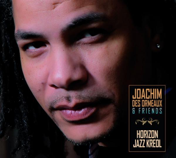 Horizon Jazz Kréol - Joachim Des Ormeaux