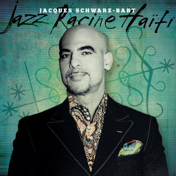 Jazz Racine Haïti - Jacques Schwarz-Bart