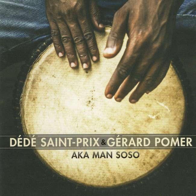 Aka Man Soso - Dédé Saint-Prix & Gérard Pomer