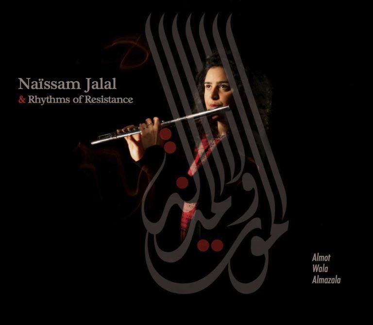 Naïssam Jalal & Rhythms of Resistance Almot Wala Alamazala
