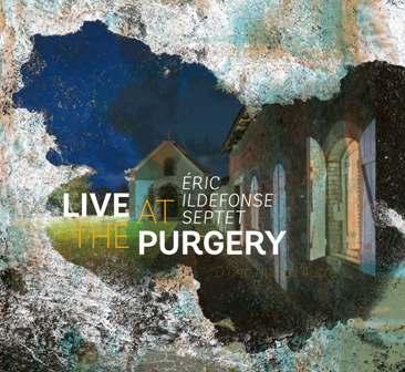 Live_at_the_Purgery_Eric_Ildefonse_septet